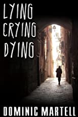 Lying, Crying, Dying (Otto Penzler Book)