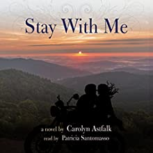 Stay with Me Audiobook by Carolyn Astfalk Narrated by Patricia Santomasso