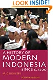 A History of Modern Indonesia Since c. 1200: Fourth Edition