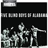 Platinum Gospel - Five Blind Boys Of Alabama
