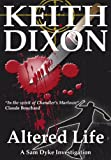 Altered Life (Sam Dyke Investigations) by Keith Dixon