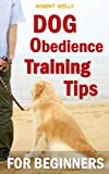img - for Dog Obedience Training Tips for Beginners: How to train my dog & solve dog behavior problems in 7 Simple Steps (Man's Best Friend) book / textbook / text book