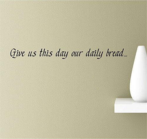 Give us this day our daily bread. Vinyl Wall Art Inspirational Quotes Decal Sticker (Daily Bread Bible Verses compare prices)