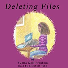 Deleting Files Audiobook by Yvetta Doll Franklin Narrated by Elizabeth Tebb