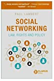 Social Networking: Law, Rights and Policy