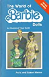 img - for The World of Barbie Dolls - (An Illustrated Value Guide) book / textbook / text book