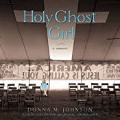Holy Ghost Girl: A Memoir | [Donna M. Johnson]