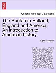 an introduction to the history of puritan vision in england Start studying history chapter four learn vocabulary, terms, and more with william penn and the quakers differed from the puritans of new england in their belief the puritan belief that god was omnipotent and was in control of history fueled a zeal to improve society this belief is.