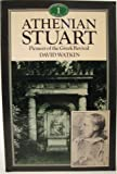Athenian Stuart: Pioneer of the Greek Revival (Genius of Architecture) (0047200278) by Watkin, David