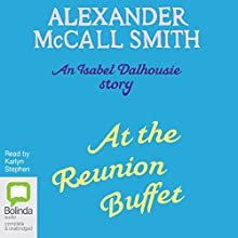 At the Reunion Buffet (       UNABRIDGED) by Alexander McCall Smith Narrated by Karlyn Stephen