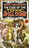 HARRY TURTLEDOVE Case Of TheToxic Spell Dump