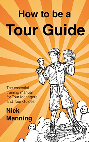 tour guide training manual How to be a tour guide: the essential training manual for tour managers and tour guides ebook: nick manning, kerin ramirez: amazoncouk: kindle store.