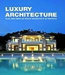 Luxury Architecture : Villas, Urban D...