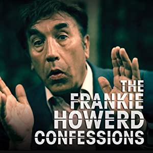 The Frankie Howerd Confessions | [Frankie Howerd]