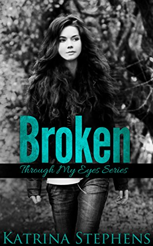 ebook: Broken: Through My Eyes Series (Book #1) (B00OEGW83S)