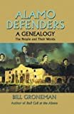img - for Alamo Defenders - A Genealogy: The People and Their Words by Groneman, Bill (1990) Paperback book / textbook / text book