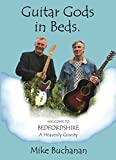 Guitar Gods in Beds. (Bedfordshire: A Heavenly County)