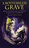 A Bottomless Grave: and Other Victorian Tales of Terror (Dover Thrift Editions) (0486415902) by Ambrose Bierce