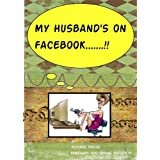 My Husband's On Facebook!