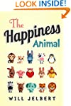 The Happiness Animal: How to be happi...