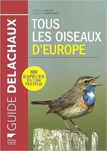 Tous les oiseaux de d'Europe de Frédéric Jiguet et Aurélien Audevard