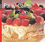 Party Cakes: Quick & Easy, Proven Recipes (Quick and Easy, Proven Recipes)