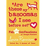 Are These My Basoomas I See Before Me? (Confessions of Georgia Nicolson)by Louise Rennison
