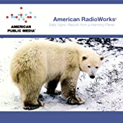 Reports from a Warming Planet | [American RadioWorks]