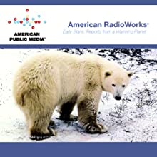 Reports from a Warming Planet (       UNABRIDGED) by American RadioWorks