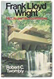 img - for Frank Lloyd Wright: His Life and His Architecture book / textbook / text book