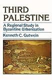 img - for Third Palestine: A Regional Study in Byzantine Urbanization by Kenneth C. Gutwein (2000-06-09) book / textbook / text book