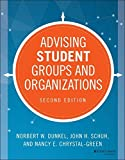 Advising Student Groups and Organizations (Jossey Bass Higher and Adult Education)