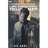"""John Constantine - Hellblazer, Band 9: Die Gabevon """"Mike Carey"""""""