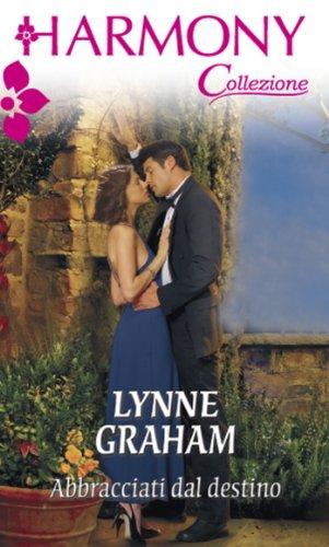 Lynne Graham - Abbracciati dal destino