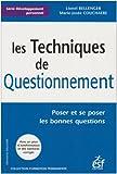 img - for TECHNIQUES DE QUESTIONNEMENT (LES) : POSER LES BONNES QUESTIONS N.E. book / textbook / text book