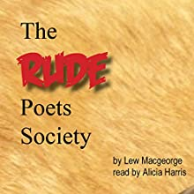 The Rude Poets Society (       UNABRIDGED) by Lew Macgeorge Narrated by Alicia Harris
