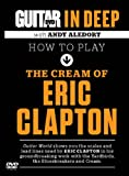 Andy Aledort How to Play the Cream of Eric Clapton (Guitar World)