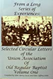 img - for From a Long Series of Experiences: Selected Circular Letters of the Union Association of Old Regular Baptist book / textbook / text book
