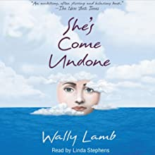 She's Come Undone (       UNABRIDGED) by Wally Lamb Narrated by Linda Stephens