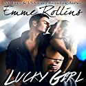 Lucky Girl (       UNABRIDGED) by Emme Rollins Narrated by Heidi Baker