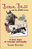 img - for Brave Bess and the Anzac Horses (Large Print 16pt) book / textbook / text book
