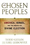 The Chosen Peoples: America, Israel, and the Ordeals of Divine Election (1439132364) by Gitlin, Todd