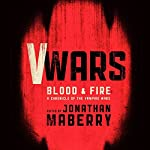 V Wars: Blood and Fire: New Stories of the Vampire Wars | Jonathan Maberry