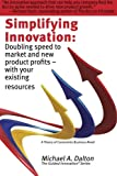 img - for Simplifying Innovation: Doubling speed to market and new product profits - with your existing resources (Guided Innovation) book / textbook / text book