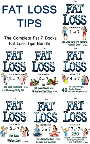 Fat Loss Tips Bundle: The Complete 7 Books Fat Loss Tips Bundle (Fat Loss Diet, Fat Loss Motivation, Fat Loss Water, Fat Loss Exercise, Fat Loss Recipes, Fat Loss Shakes, Fat Loss Smoothies) by V. Noot
