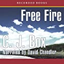 Free Fire Audiobook by C. J. Box Narrated by David Chandler