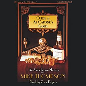 Curse of Al Capone's Gold: Andy Larson Series, Book 1 | [Mike Thompson]