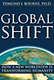 Global Shift: How A New Worldview Is Transforming Humanity (New Harbinger/Noetic Books) (co-published with the Institute of Noetic Sciences)