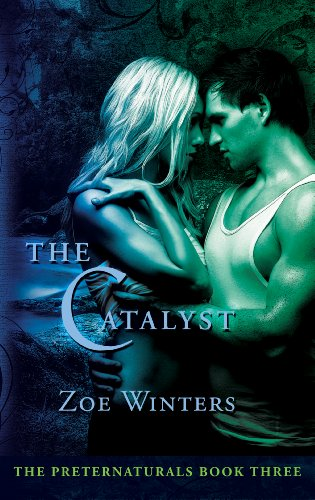 How Much Do You Love Romance? How About A FREE Excerpt from KND Brand New Romance of The Week is THE CATALYST (PRETERNATURALS BOOK 3) by Zoe Winters – 5.0 Stars and Just $2.99 **PLUS** For A Limited Time, Download All Titles From The Preternaturals Series For The Price of One eBook!