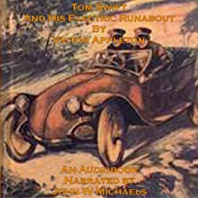 Tom Swift and His Electric Runabout: The Speediest Car on the Road Audiobook by Victor Appleton Narrated by John Michaels